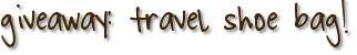 giveaway: travel shoe bag!