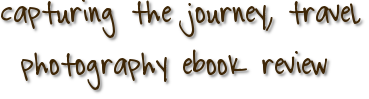 capturing the journey, travel photography ebook review